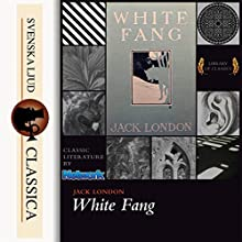 White Fang Audiobook by Jack London Narrated by Mark F. Smith