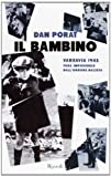 img - for Il bambino. Varsavia 1943. Fuga impossibile dall'orrore nazista book / textbook / text book