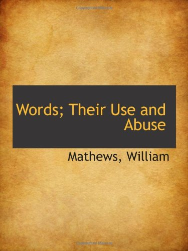 Words; Their Use and Abuse