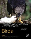 Hormones and Reproduction of Vertebrates - Vol 4: Birds