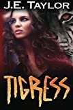Tigress (Night Hawk Series) (Volume 2) by J.E. Taylor