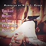 The Last Nights of the Frangipani Hotel: The Actor's Circle, Book 2 | Bey Deckard