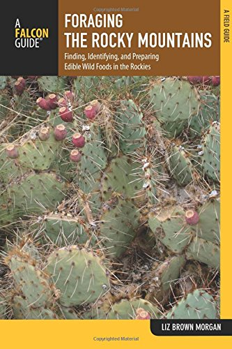 Foraging the Rocky Mountains: Finding, Identifying, And Preparing Edible Wild Foods In The Rockies (Foraging Series) (Idaho Food compare prices)
