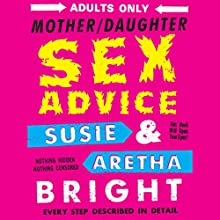 Mother Daughter Sex Advice Audiobook by Susie Bright, Aretha Bright Narrated by Susie Bright, Aretha Bright