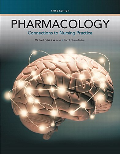 Pharmacology: Connections to Nursing Practice (3rd Edition) PDF