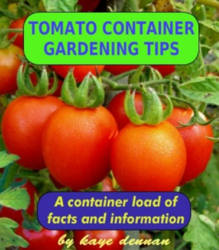 Discover the book tomato container gardening tips for Tomato gardening tips
