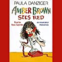 Amber Brown Sees Red Audiobook by Paula Danziger Narrated by Dana Lubotsky