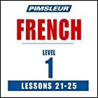 French Level 1 Lessons 21-25: Learn to Speak and Understand French with Pimsleur Language Programs Rede von  Pimsleur Gesprochen von:  Pimsleur