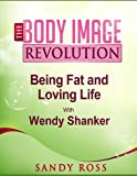img - for Being Fat, Loving Life - with Wendy Shanker (The Body Image Revolution) book / textbook / text book