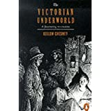 The Victorian Underworldvon &#34;Kellow Chesney&#34;