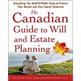 The Canadian Guide to Will and Estate Planning: Everything You Need to Know Today to Protect Your Wealth and Your Family Tomorrow 3Eby Douglas Gray