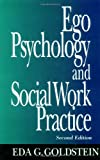 img - for Ego Psychology and Social Work Practice: 2nd Edition book / textbook / text book