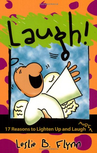 Laugh!: 17 Reasons to Lighten Up and Laugh More