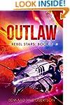 Outlaw (Rebel Stars Book 1)