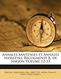 img - for Annales xantenses et Annales vedastini. Recognovit B. de Simson Volume 12-13 (Latin Edition) book / textbook / text book