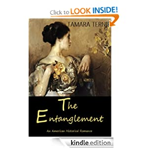 Free Kindle Book: The Entanglement (An American Historical Romance), by Tamara Ternie. Publication Date: September 17, 2012