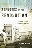 img - for Refugees of the Revolution: Experiences of Palestinian Exile (Stanford Studies in Middle Eastern and I) book / textbook / text book