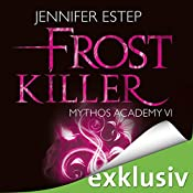 Frostkiller (Mythos Academy 6) | Jennifer Estep