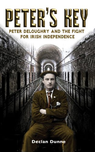 Book: Peter's Key - Peter DeLoughry and the Fight for Irish Independence by Declan Dunne