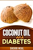 Coconut Oil and Diabetes (English Edition)