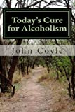 img - for Today's Cure for Alcoholism book / textbook / text book
