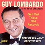 Get Out Those Old Records: Fifty of His Many Greatest Hits [ORIGINAL RECORDINGS REMASTERED]