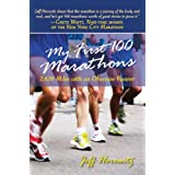 My First 100 Marathonsby Jeffrey Horowitz