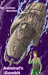 Admiral's Gambit (A Spineward Sectors Novel:)