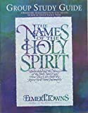 The Names of the Holy Spirit: Group Study Guide (0830715843) by Elmer L. towns