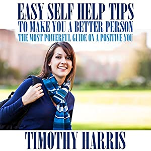 Easy Self Help Tips to Make You a Better Person Audiobook
