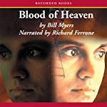 Blood of Heaven (       UNABRIDGED) by Bill Myers Narrated by Richard Ferrone
