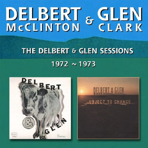 DELBERT MCCLINTON - The Delbert & Glen Sessions 1972-1973 - Zortam Music