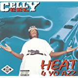 Heat 4 Yo Azz ~ Celly Cel