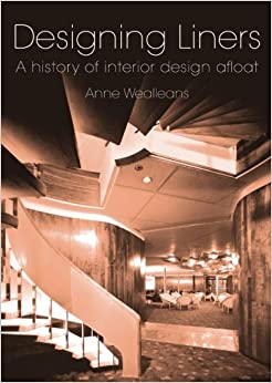 Designing Liners A History Of Interior Design Afloat Anne Wealleans