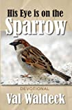 His Eye Is On The Sparrow. 365-Day Christian Devotional