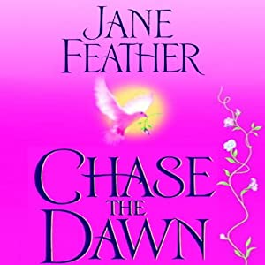 Chase the Dawn | [Jane Feather]