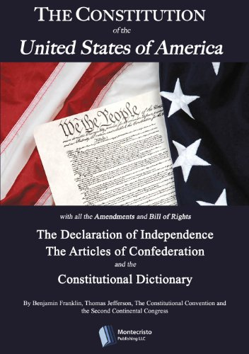 Second Continental Congress - The Constitution of the United States of America The Declaration of Independence and Articles of Confederation (Extra: The Constitutional Dictionary)