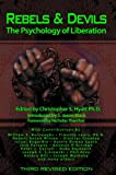 Rebels & Devils: The Psychology of Liberation (1935150340) by Christopher S. Hyatt