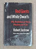 Red giants and white dwarfs;: The evolution of stars, planets, and life (1122085559) by Jastrow, Robert