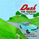 Dash the Racecar: In the Race of a Lifetime | Leah Hopkins