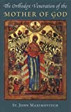 img - for The Orthodox Veneration of the Mother of God (Orthodox Theological Texts) 4th edition by St. John Maximovitch (2012) Paperback book / textbook / text book