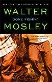 "Gone Fishin': Featuring an Original Easy Rawlins Short Story ""Smoke"" (Easy Rawlins Mysteries) (0743451759) by Mosley, Walter"