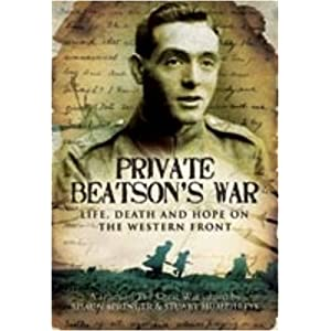 PRIVATE BEATSON'S WAR: Life, Death and Hope on the Western Front Edited