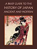 img - for A Brief Guide to the History of Japan: Ancient and Modern book / textbook / text book