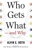 img - for Who Gets What   and Why: The New Economics of Matchmaking and Market Design book / textbook / text book