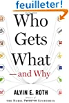 Who Gets What � And Why: The New Econ...