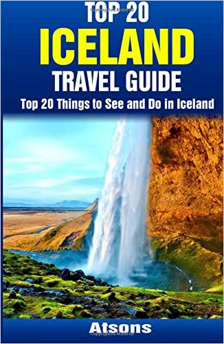 Top 20 Things to See and Do in Iceland - Top 20 Iceland Travel Guide