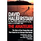 The Amateurs: The Story of Four Young Men and Their Quest for an Olympic Gold Medal ~ David Halberstam