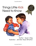 Things Little Kids Need to Know [Hardcover]