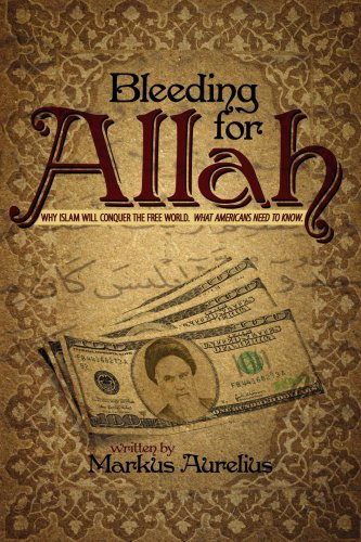 Bleeding for Allah: Why Islam will Conquer the Free World. What Americans Need to Know. PDF